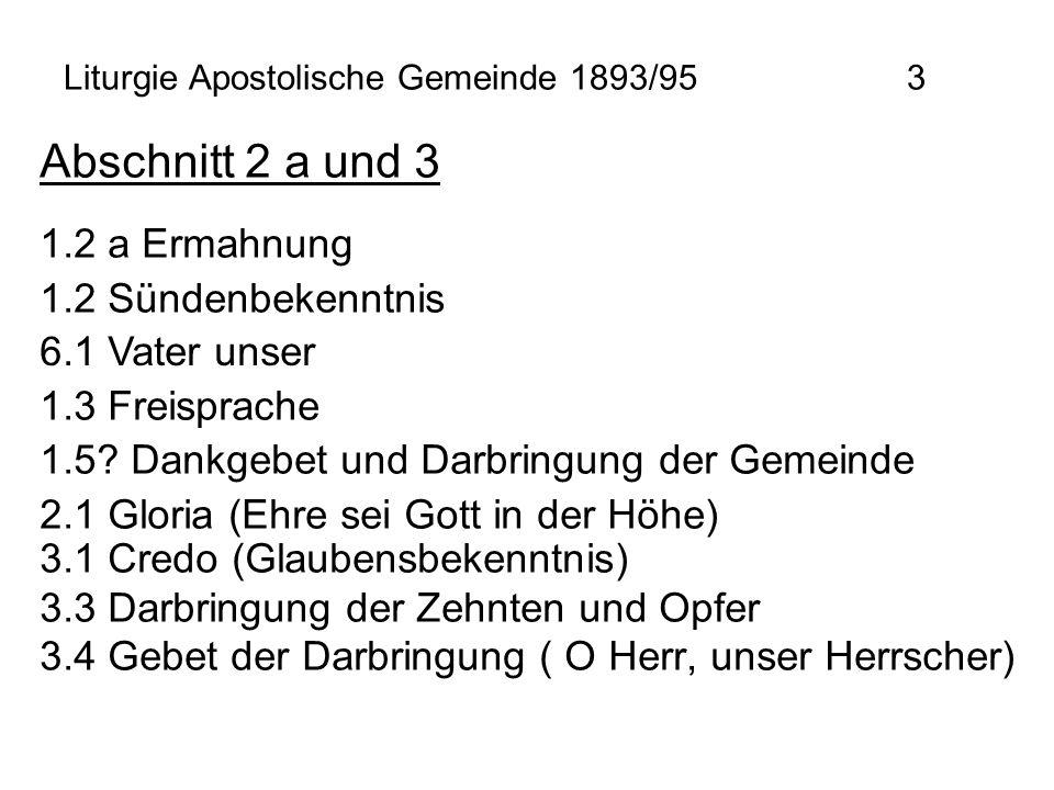 Liturgie Apostolische Gemeinde 1893/95 3 Abschnitt 2 a und 3 3.1 Credo (Glaubensbekenntnis) 3.3 Darbringung der Zehnten und Opfer 3.4 Gebet der Darbri