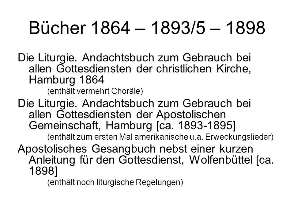 Bücher 1864 – 1893/5 – 1898 Die Liturgie. Andachtsbuch zum Gebrauch bei allen Gottesdiensten der christlichen Kirche, Hamburg 1864 (enthält vermehrt C