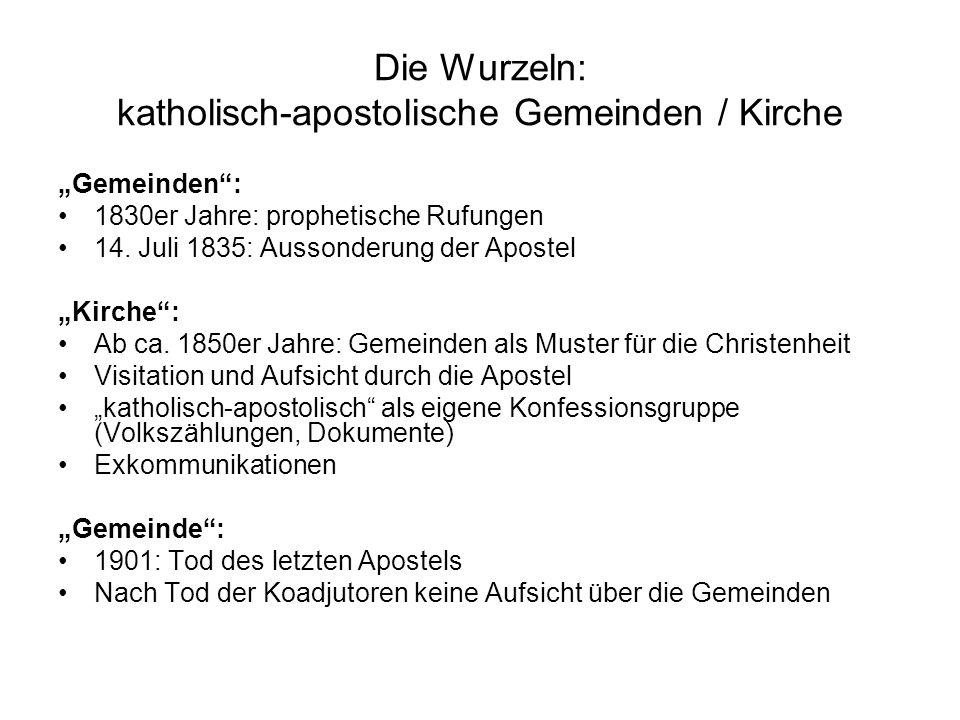 Die Wurzeln: katholisch-apostolische Gemeinden / Kirche Gemeinden: 1830er Jahre: prophetische Rufungen 14. Juli 1835: Aussonderung der Apostel Kirche: