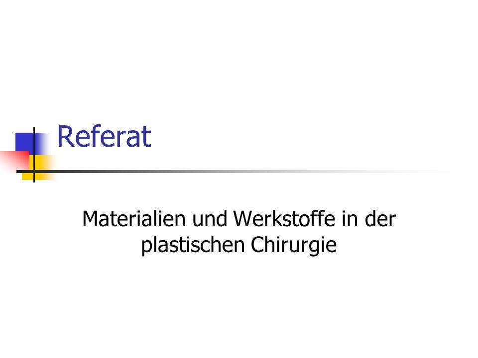 Referat Materialien und Werkstoffe in der plastischen Chirurgie