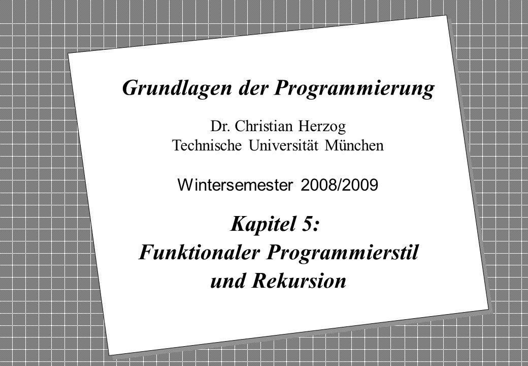 Copyright 2008 Bernd Brügge, Christian Herzog Grundlagen der Programmierung, TUM Wintersemester 2008/09 Kapitel 5, Folie 1 2 Dr. Christian Herzog Tech