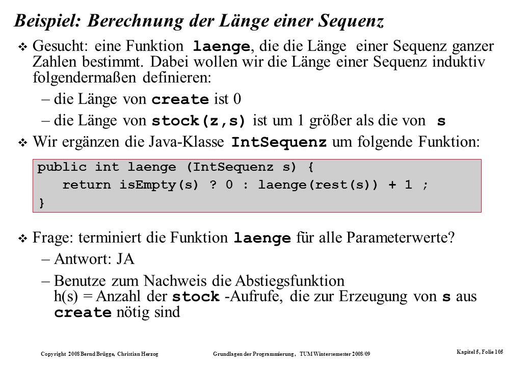 Copyright 2008 Bernd Brügge, Christian Herzog Grundlagen der Programmierung, TUM Wintersemester 2008/09 Kapitel 5, Folie 105 Beispiel: Berechnung der