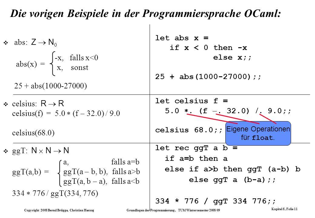 Copyright 2008 Bernd Brügge, Christian Herzog Grundlagen der Programmierung, TUM Wintersemester 2008/09 Kapitel 5, Folie 11 Die vorigen Beispiele in d