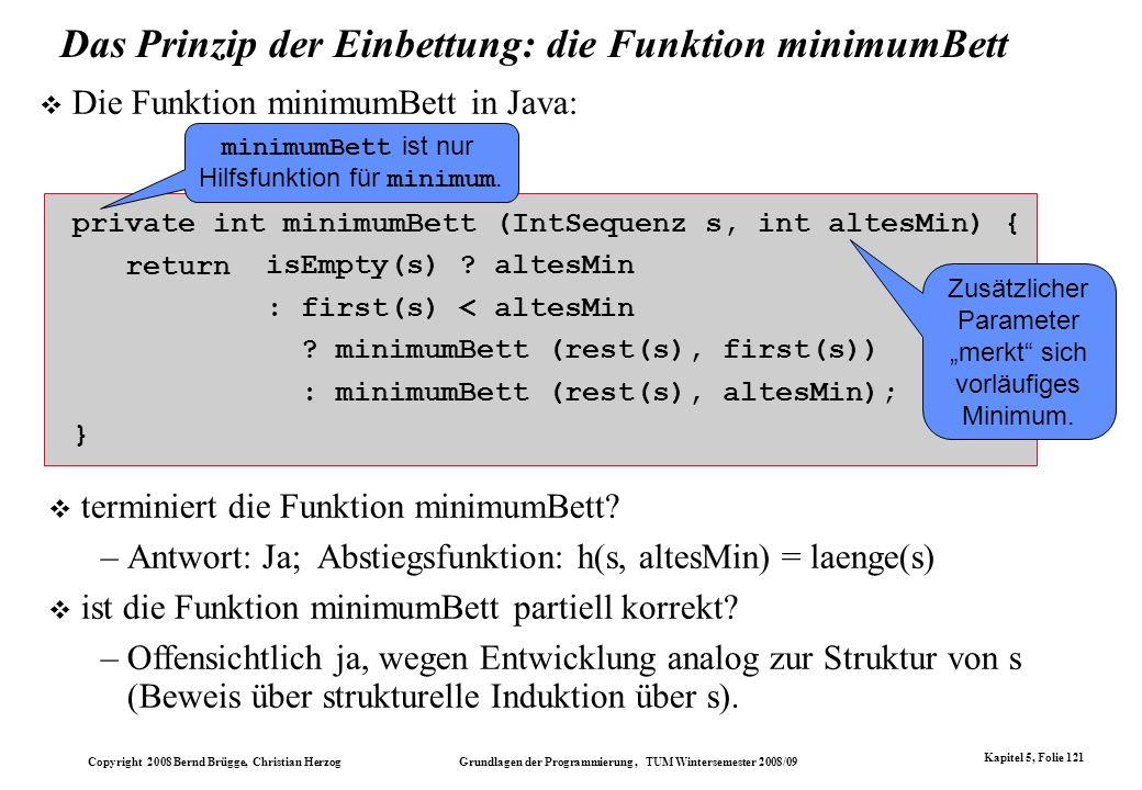 Copyright 2008 Bernd Brügge, Christian Herzog Grundlagen der Programmierung, TUM Wintersemester 2008/09 Kapitel 5, Folie 121 Das Prinzip der Einbettun