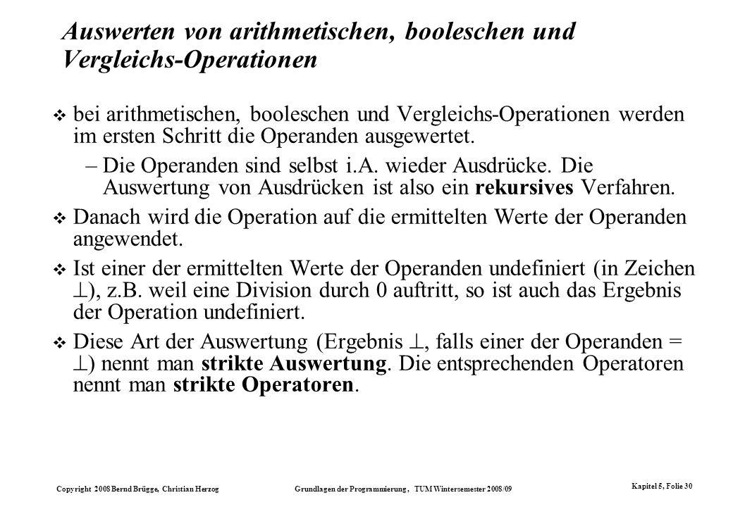 Copyright 2008 Bernd Brügge, Christian Herzog Grundlagen der Programmierung, TUM Wintersemester 2008/09 Kapitel 5, Folie 30 Auswerten von arithmetisch