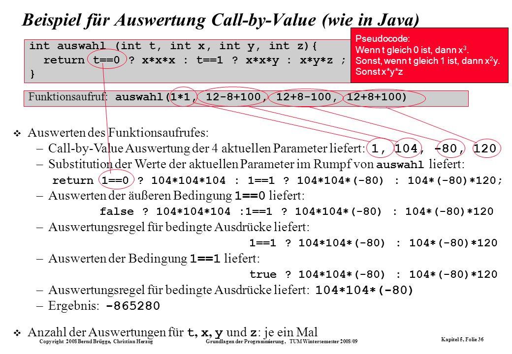 Copyright 2008 Bernd Brügge, Christian Herzog Grundlagen der Programmierung, TUM Wintersemester 2008/09 Kapitel 5, Folie 36 Beispiel für Auswertung Ca