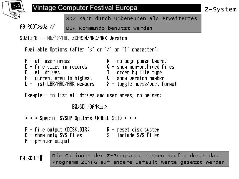 Z-System SDZ kann durch Umbenennen als erweitertes DIR Kommando benutzt werden. Die Optionen der Z-Programme können häufig durch das Programm ZCNFG au