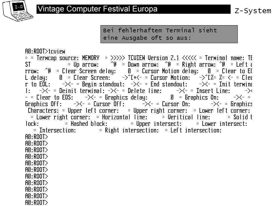 Z-System Bei fehlerhaftem Terminal sieht eine Ausgabe oft so aus: