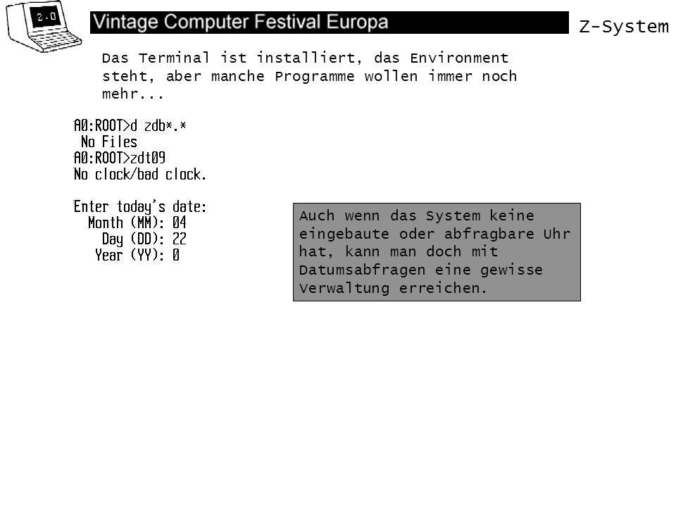 Z-System Das Terminal ist installiert, das Environment steht, aber manche Programme wollen immer noch mehr...