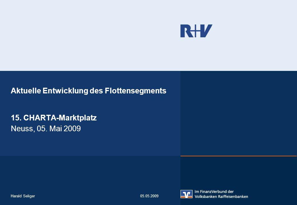 Harald Seliger05.05.2009 Aktuelle Entwicklung des Flottensegments 15. CHARTA-Marktplatz Neuss, 05. Mai 2009