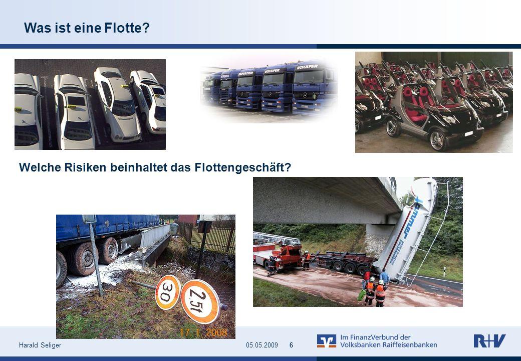 Harald Seliger605.05.20096 Was ist eine Flotte? Welche Risiken beinhaltet das Flottengeschäft?