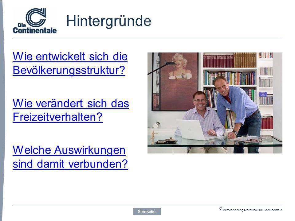 © Versicherungsverbund Die Continentale Demografische Entwicklung Hintergründe Die Menschen werden immer älter.