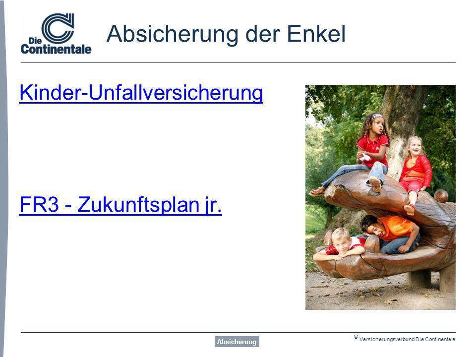 © Versicherungsverbund Die Continentale Absicherung der Enkel Kinder-Unfallversicherung FR3 - Zukunftsplan jr.
