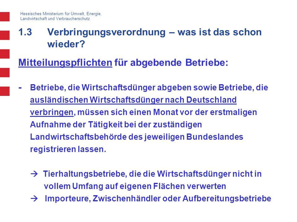 Hessisches Ministerium für Umwelt, Energie, Landwirtschaft und Verbraucherschutz 1.3Verbringungsverordnung – was ist das schon wieder? Mitteilungspfli