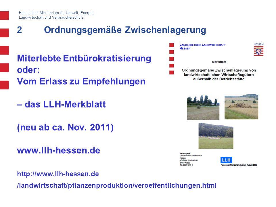 Hessisches Ministerium für Umwelt, Energie, Landwirtschaft und Verbraucherschutz 2Ordnungsgemäße Zwischenlagerung Miterlebte Entbürokratisierung oder: