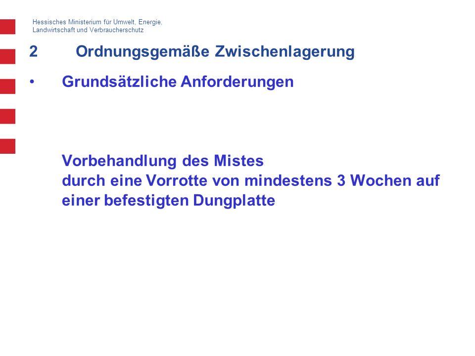 Hessisches Ministerium für Umwelt, Energie, Landwirtschaft und Verbraucherschutz 2Ordnungsgemäße Zwischenlagerung Grundsätzliche Anforderungen Vorbeha