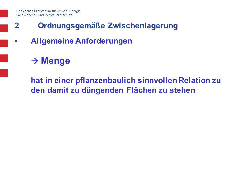 Hessisches Ministerium für Umwelt, Energie, Landwirtschaft und Verbraucherschutz 2Ordnungsgemäße Zwischenlagerung Allgemeine Anforderungen Menge hat i
