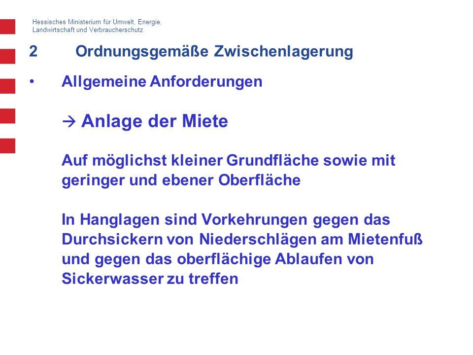 Hessisches Ministerium für Umwelt, Energie, Landwirtschaft und Verbraucherschutz 2Ordnungsgemäße Zwischenlagerung Allgemeine Anforderungen Anlage der