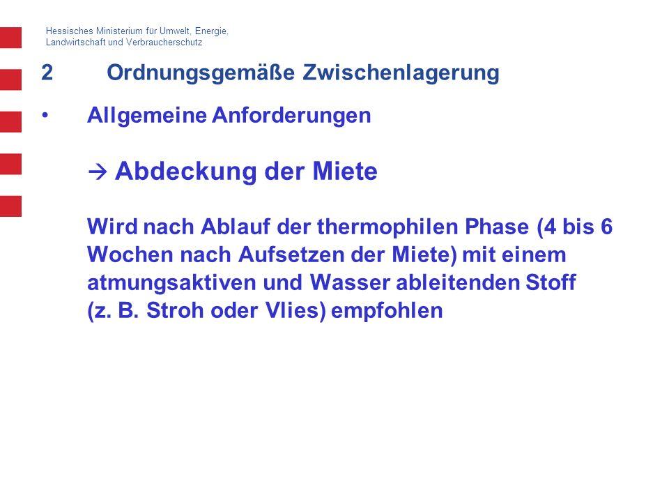 Hessisches Ministerium für Umwelt, Energie, Landwirtschaft und Verbraucherschutz 2Ordnungsgemäße Zwischenlagerung Allgemeine Anforderungen Abdeckung d