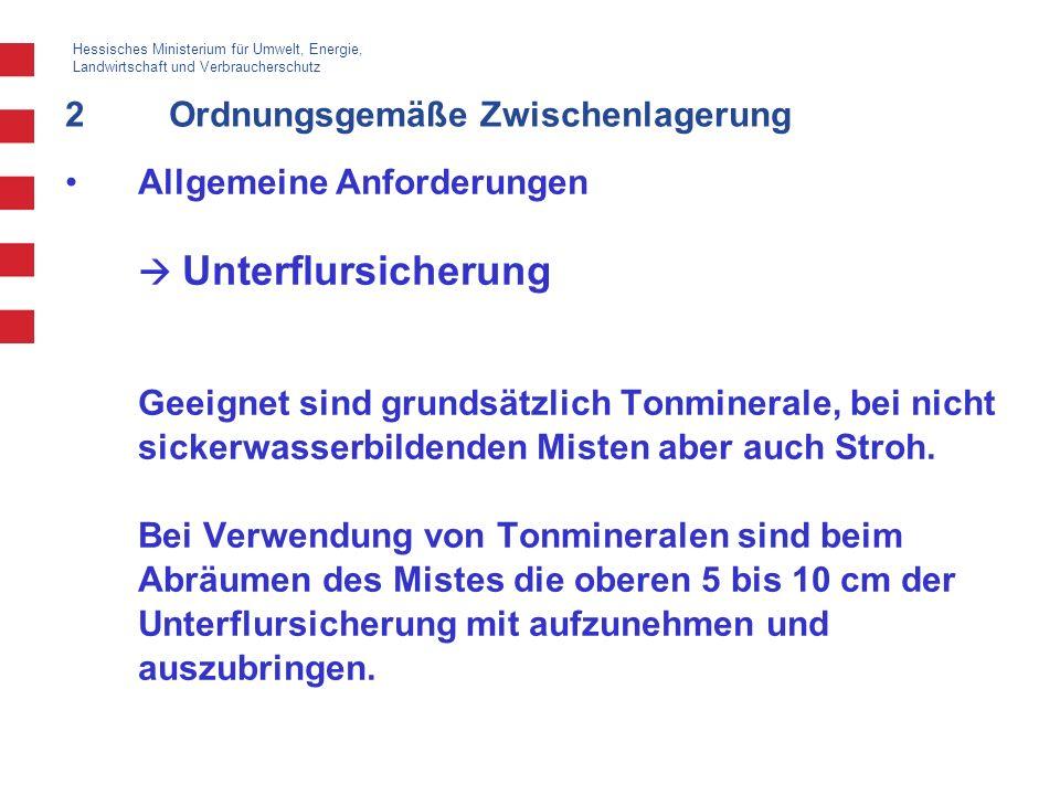 Hessisches Ministerium für Umwelt, Energie, Landwirtschaft und Verbraucherschutz 2Ordnungsgemäße Zwischenlagerung Allgemeine Anforderungen Unterflursi
