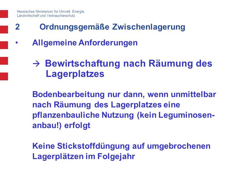 Hessisches Ministerium für Umwelt, Energie, Landwirtschaft und Verbraucherschutz 2Ordnungsgemäße Zwischenlagerung Allgemeine Anforderungen Bewirtschaf