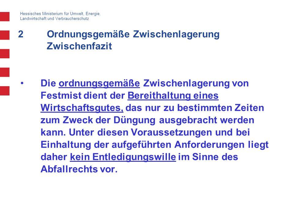 Hessisches Ministerium für Umwelt, Energie, Landwirtschaft und Verbraucherschutz 2Ordnungsgemäße Zwischenlagerung Zwischenfazit Die ordnungsgemäße Zwi