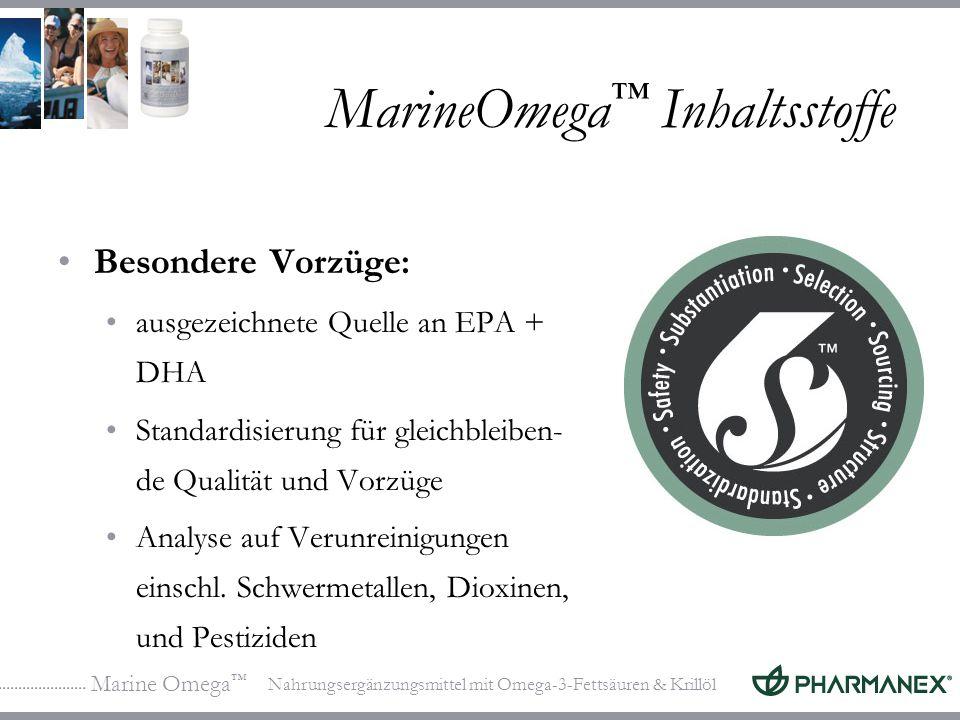 Marine Omega Nahrungsergänzungsmittel mit Omega-3-Fettsäuren & Krillöl MarineOmega Inhaltsstoffe Besondere Vorzüge: ausgezeichnete Quelle an EPA + DHA Standardisierung für gleichbleiben- de Qualität und Vorzüge Analyse auf Verunreinigungen einschl.