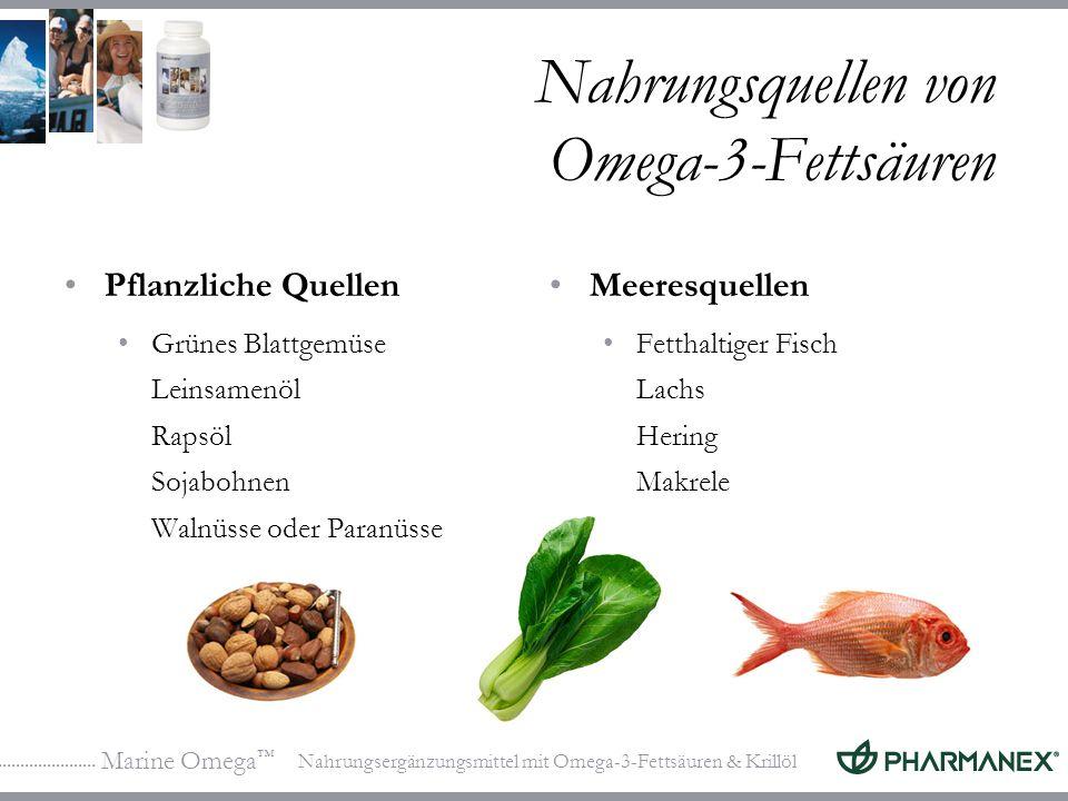 Marine Omega Nahrungsergänzungsmittel mit Omega-3-Fettsäuren & Krillöl Nahrungsquellen von Omega-3-Fettsäuren Pflanzliche Quellen Grünes Blattgemüse Leinsamenöl Rapsöl Sojabohnen Walnüsse oder Paranüsse Meeresquellen Fetthaltiger Fisch Lachs Hering Makrele