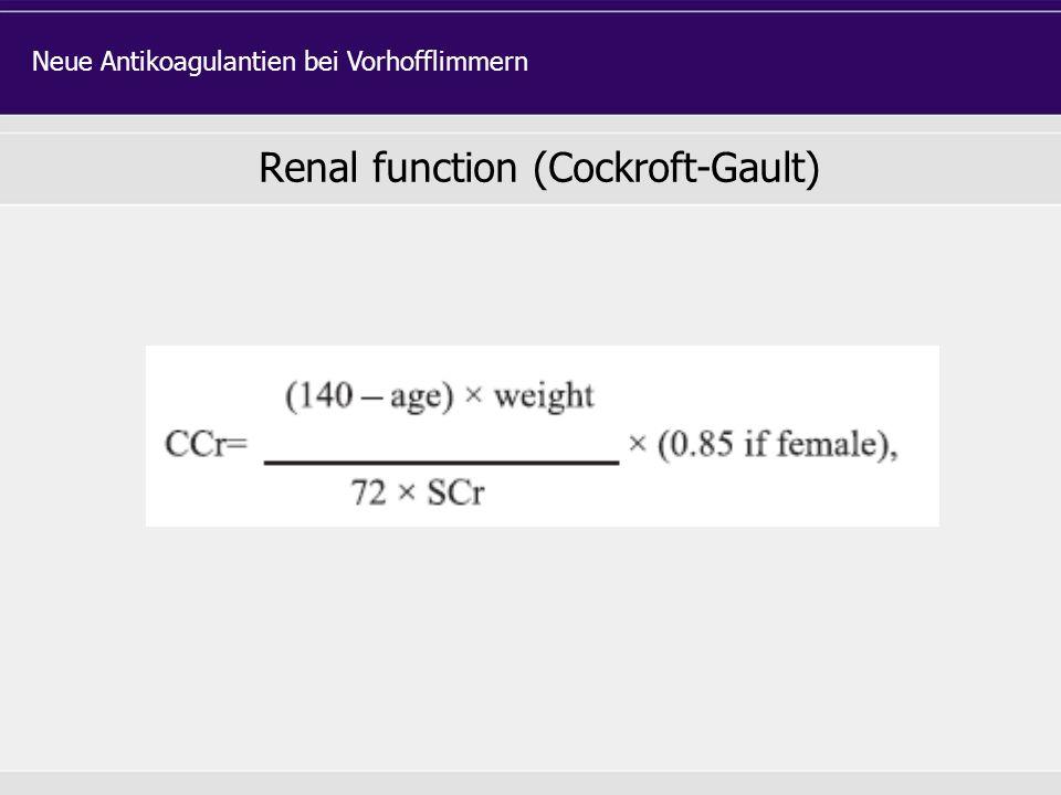 Renal function (Cockroft-Gault) Neue Antikoagulantien bei Vorhofflimmern