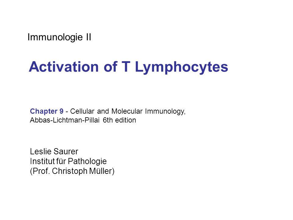 Immunologie II Chapter 9 - Cellular and Molecular Immunology, Abbas-Lichtman-Pillai 6th edition Leslie Saurer Institut für Pathologie (Prof. Christoph