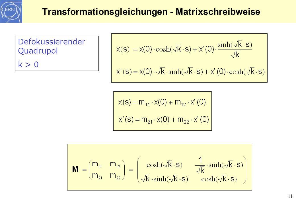 11 Transformationsgleichungen - Matrixschreibweise Defokussierender Quadrupol k > 0