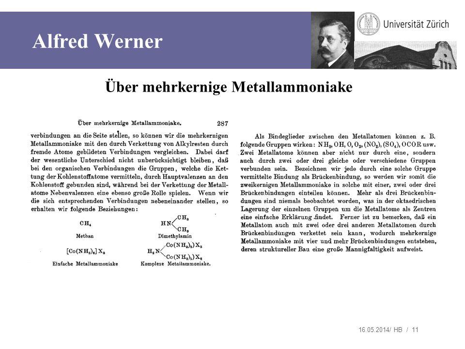 16.05.2014/ HB / 11 Über mehrkernige Metallammoniake Alfred Werner
