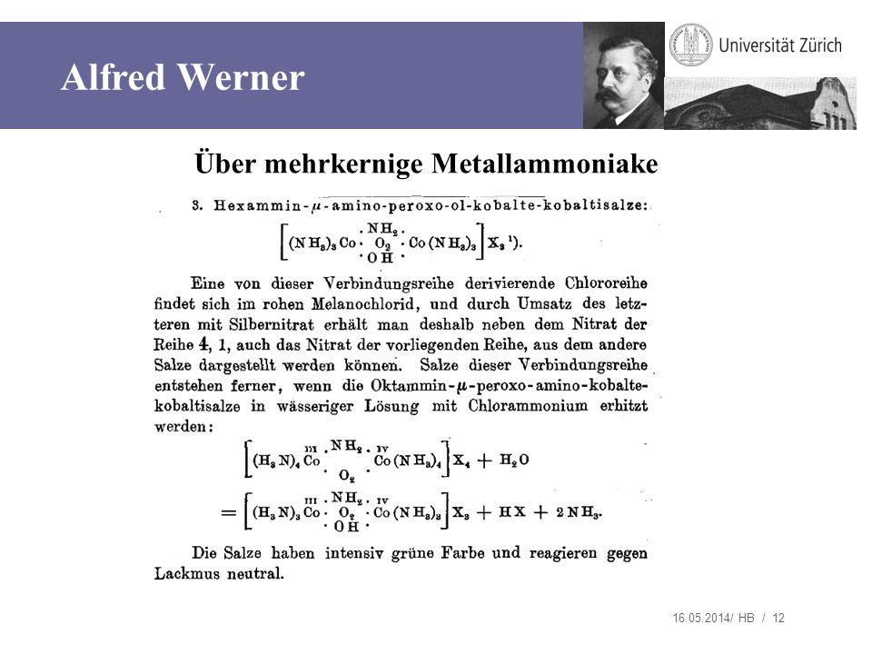 16.05.2014/ HB / 12 Über mehrkernige Metallammoniake Alfred Werner