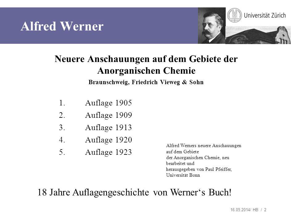 16.05.2014/ HB / 2 Neuere Anschauungen auf dem Gebiete der Anorganischen Chemie Braunschweig, Friedrich Vieweg & Sohn 1.Auflage 1905 2.Auflage 1909 3.