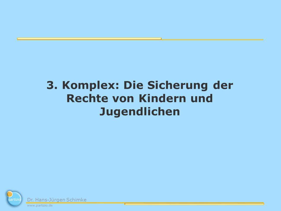 3. Komplex: Die Sicherung der Rechte von Kindern und Jugendlichen