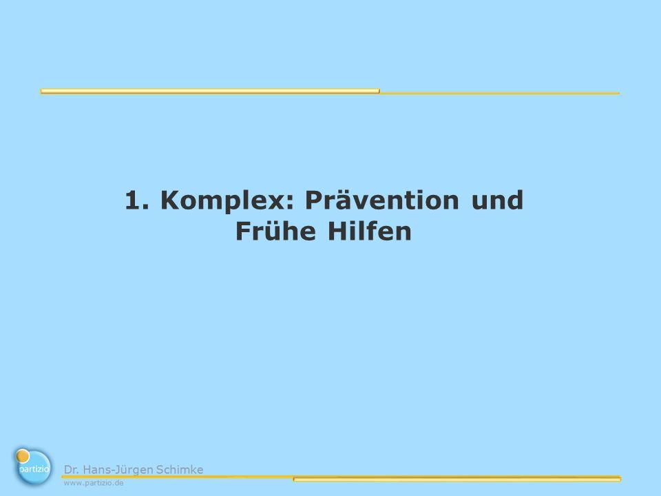 1. Komplex: Prävention und Frühe Hilfen