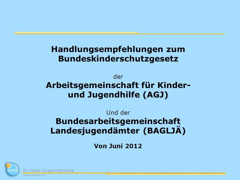 Handlungsempfehlungen zum Bundeskinderschutzgesetz der Arbeitsgemeinschaft für Kinder- und Jugendhilfe (AGJ) Und der Bundesarbeitsgemeinschaft Landesj