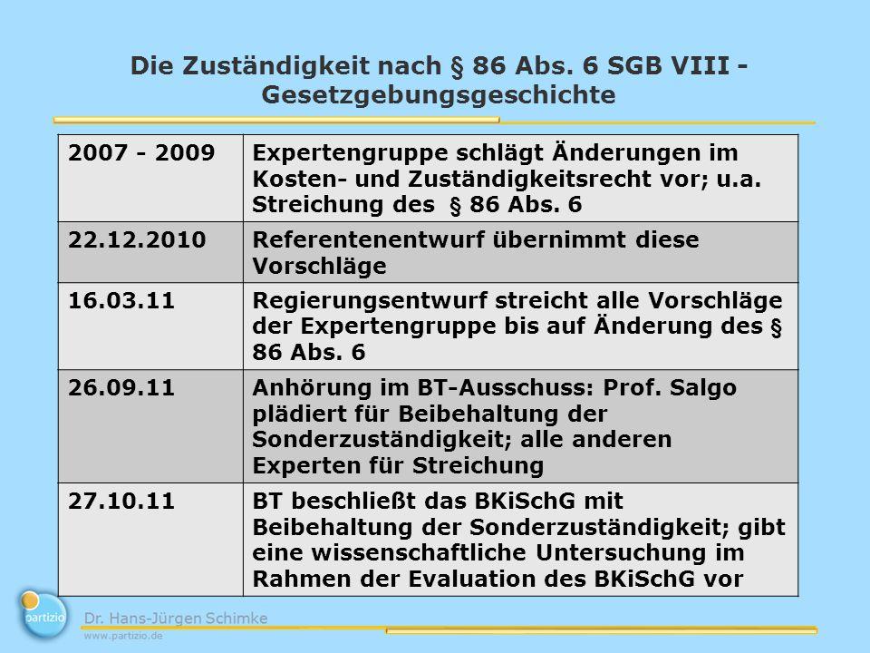 Die Zuständigkeit nach § 86 Abs. 6 SGB VIII - Gesetzgebungsgeschichte 2007 - 2009Expertengruppe schlägt Änderungen im Kosten- und Zuständigkeitsrecht