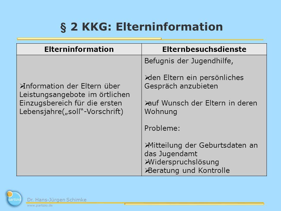 § 2 KKG: Elterninformation ElterninformationElternbesuchsdienste Information der Eltern über Leistungsangebote im örtlichen Einzugsbereich für die ers