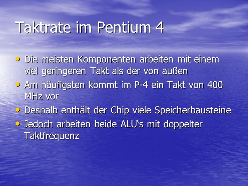 Merkmale des Pentium 4 L2-Cache von der 2,2 GHz Version ist doppelt so groß wie der von einer niedrigeren L2-Cache von der 2,2 GHz Version ist doppelt so groß wie der von einer niedrigeren L2-Cache von jeder Version hat einen Datentransfer von 48 Gb pro Sekunde L2-Cache von jeder Version hat einen Datentransfer von 48 Gb pro Sekunde Beinhaltet NetBurst: Dabei können zeitaufwendige Befehle parallel verarbeitet werden Beinhaltet NetBurst: Dabei können zeitaufwendige Befehle parallel verarbeitet werden Die Fehlerquote der Vorhersageeinheit ist um 33 % geringer als beim Pentium 3 Die Fehlerquote der Vorhersageeinheit ist um 33 % geringer als beim Pentium 3