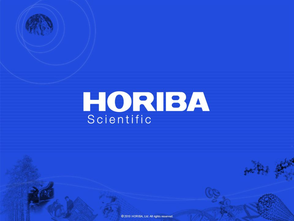 © 2009 HORIBA, Ltd.All rights reserved.