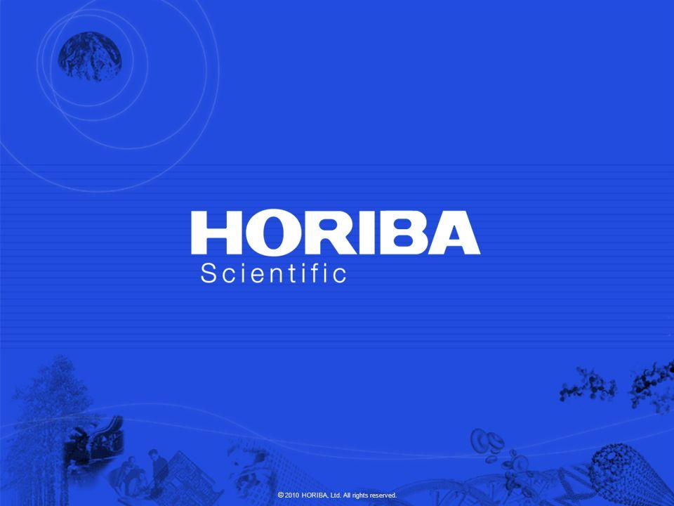 © 2009 HORIBA, Ltd. All rights reserved. © 2010 HORIBA, Ltd. All rights reserved.