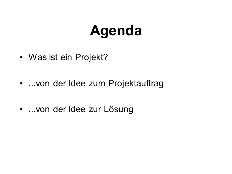 Was ist ein Projekt?