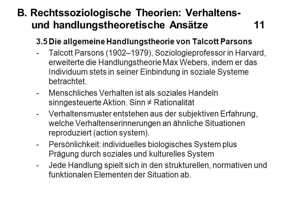 B. Rechtssoziologische Theorien: Verhaltens- und handlungstheoretische Ansätze 11 3.5Die allgemeine Handlungstheorie von Talcott Parsons -Talcott Pars