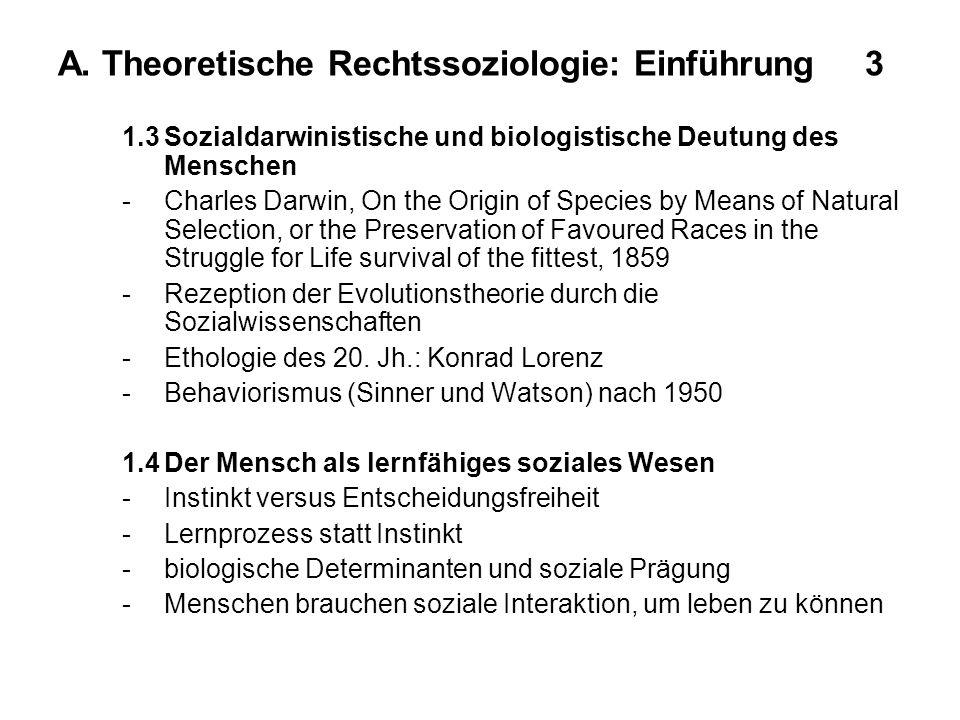 A. Theoretische Rechtssoziologie: Einführung 3 1.3Sozialdarwinistische und biologistische Deutung des Menschen -Charles Darwin, On the Origin of Speci