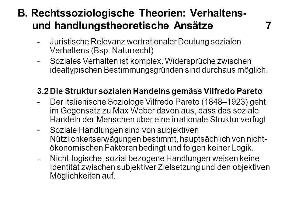 B. Rechtssoziologische Theorien: Verhaltens- und handlungstheoretische Ansätze 7 -Juristische Relevanz wertrationaler Deutung sozialen Verhaltens (Bsp