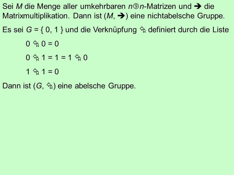 (, +) ist keine Gruppe (denn es fehlen das Neutrale und das Inverse). (, ) ist keine Gruppe (denn es fehlt das Inverse). ({ r | r 0 }, +) ist keine Gr