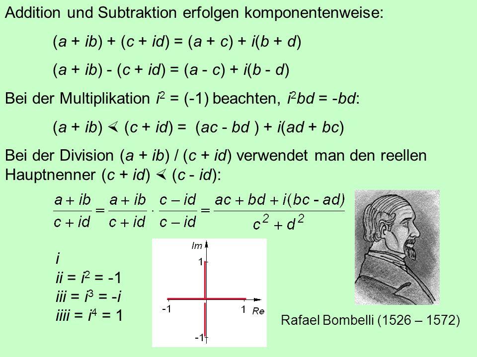 Der Betrag |z| der Zahl z ist die Länge des Vektors Die komplex konjugierte Zahl z* z* = a - i b |z| 2 = z z* = a 2 + b 2