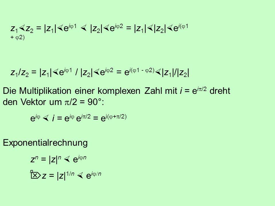 Um Wurzeln zu berechnen, ist die Komponentenform ungeeignet. Polarform a = cos b = sin z = cos + i sin cos + i sin = e i Eulersche Gleichung e i e i *