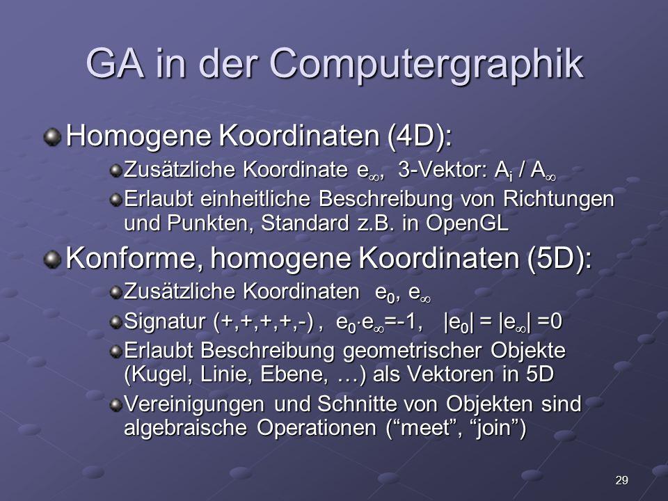 29 GA in der Computergraphik Homogene Koordinaten (4D): Zusätzliche Koordinate e, 3-Vektor: A i / A Zusätzliche Koordinate e, 3-Vektor: A i / A Erlaub